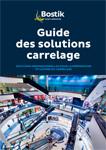 Catalogue BOSTIK solutions carrelages